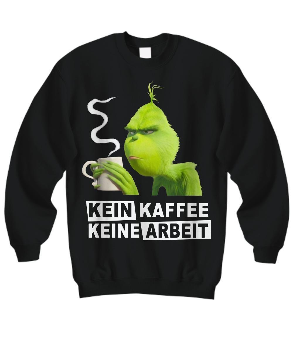 Grinch Kein Kaffee Keine Arbeit Sweater