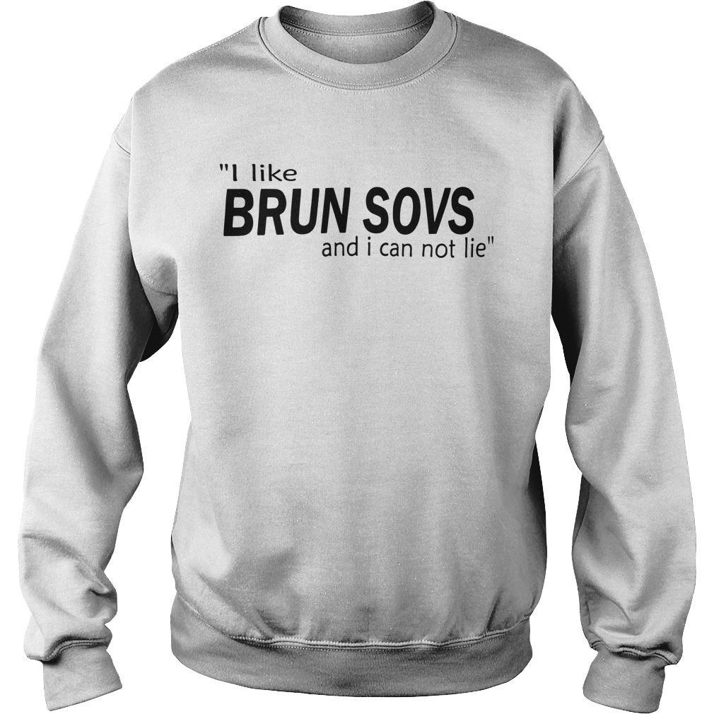 I Like Brun Sovs And I Can Not Lie Sweater