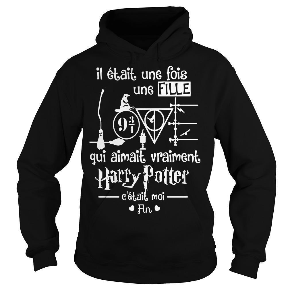 Il Était Une Fois Une Fille Qui Aimait Vraiment Harry Potter Hoodie