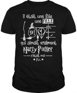 Il Était Une Fois Une Fille Qui Aimait Vraiment Harry Potter Shirt