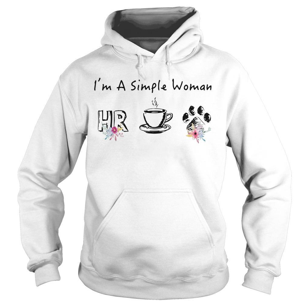 I'm A Simple Woman Like Hr Coffee And Dog Hoodie