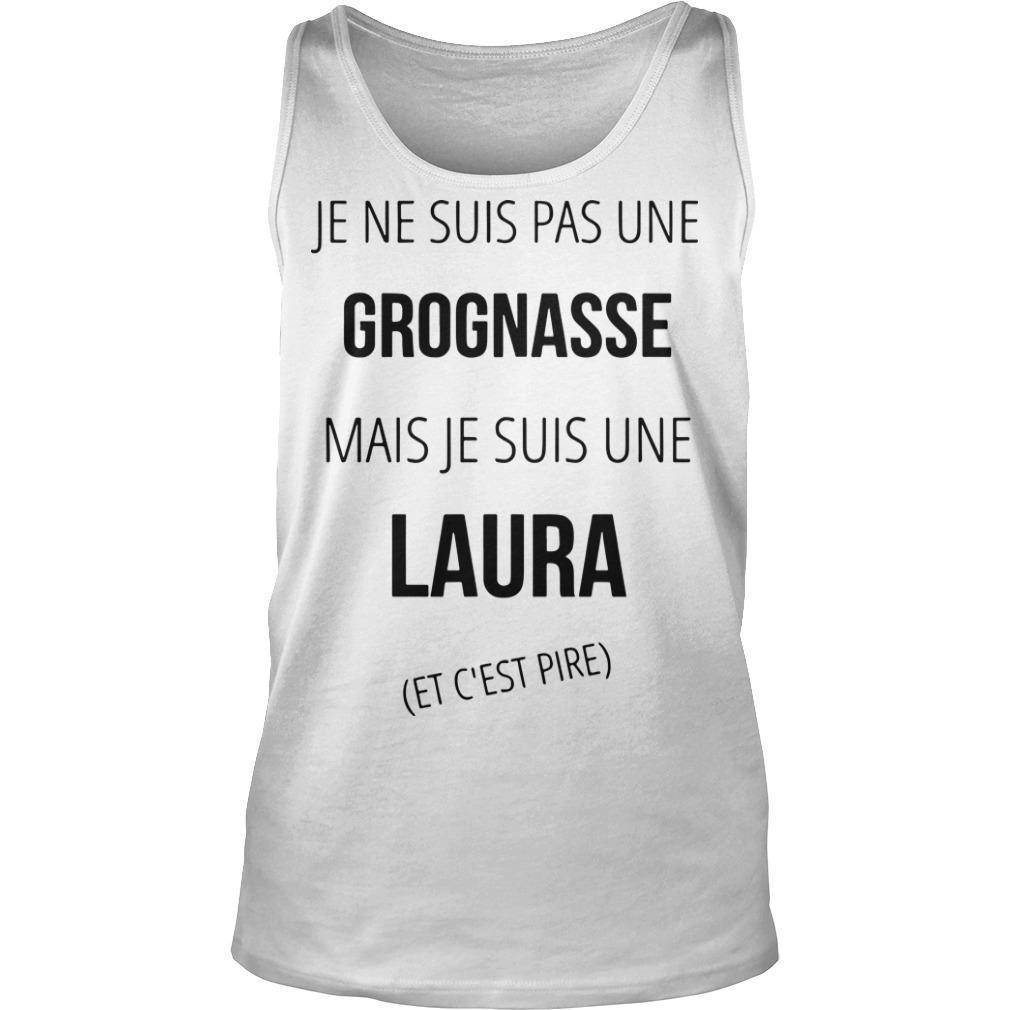 Je Ne Suis Pas Une Grognasse Mais Je Suis Une Laura Et C'est Pire Tank Top
