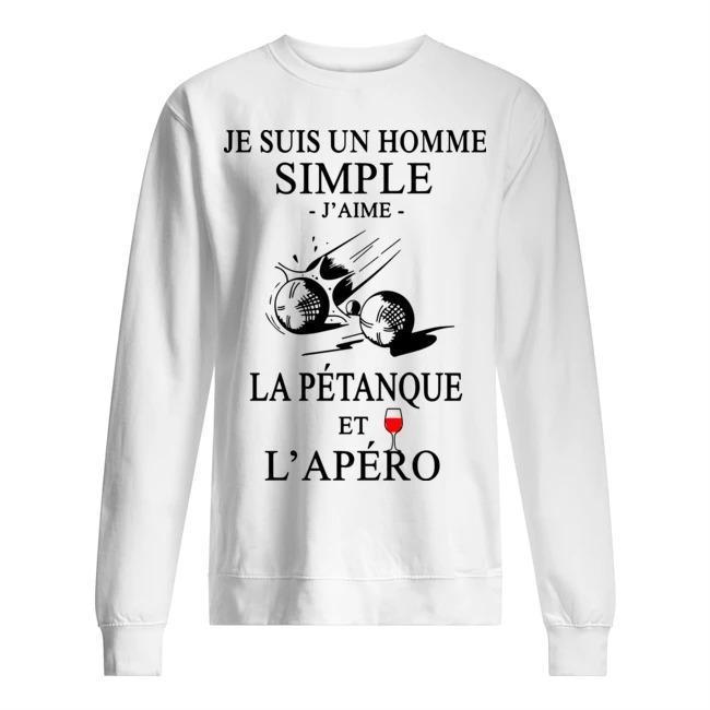 Je Suis Un Homme Simple J'aime La Pétanque Et L'apéro Sweater