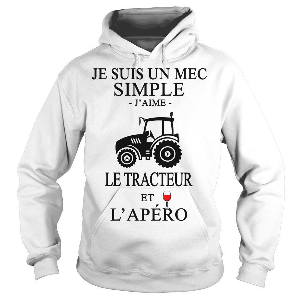 Je Suis Un Mec Simple J'aime Le Tracteur Et L'apéro Hoodie