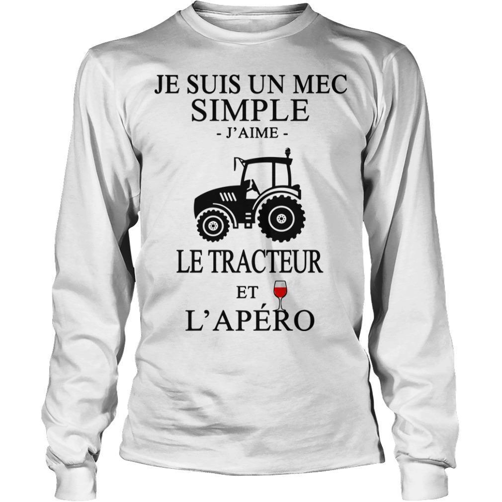 Je Suis Un Mec Simple J'aime Le Tracteur Et L'apéro Longsleeve