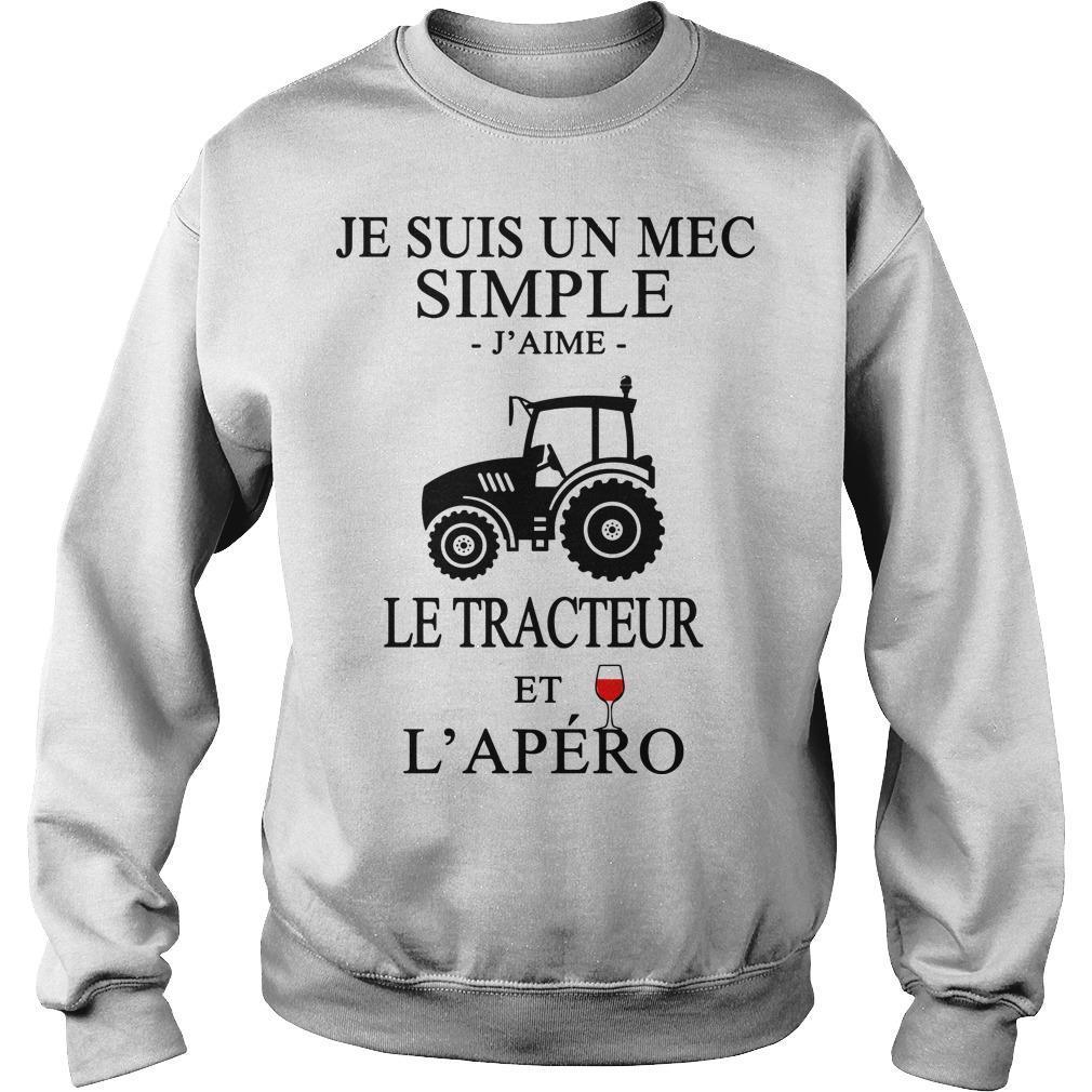 Je Suis Un Mec Simple J'aime Le Tracteur Et L'apéro Sweater