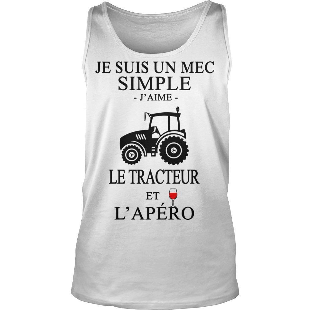 Je Suis Un Mec Simple J'aime Le Tracteur Et L'apéro Tank Top