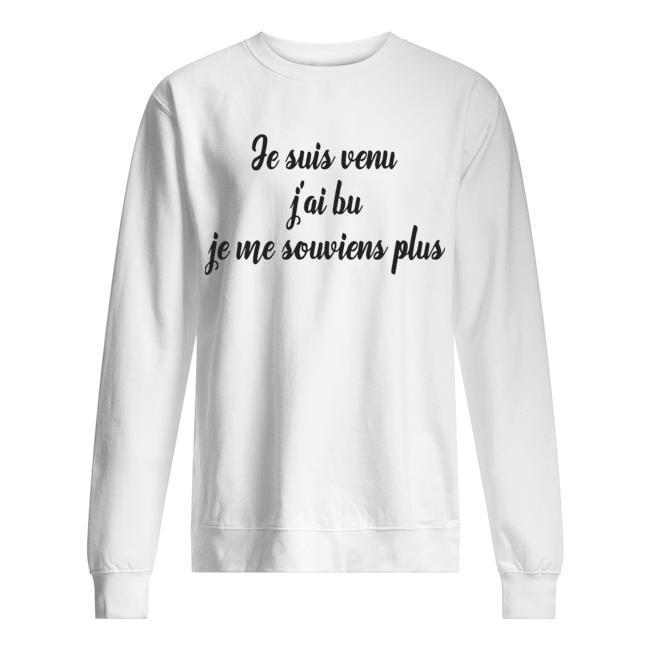 Je Suis Venu J'ai Bu Je Me Souviens Plus Sweater