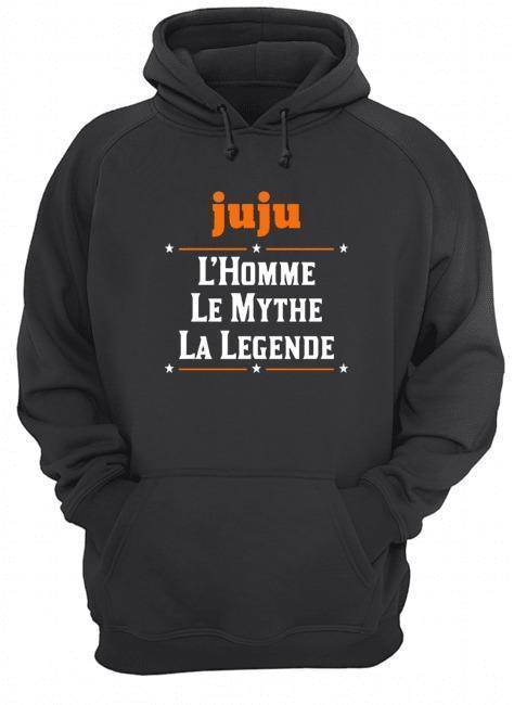 Juju L'homme Le Mythe La Legende Hoodie