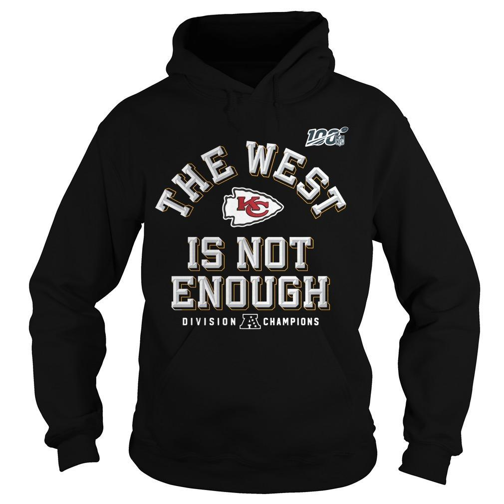 Kansas City Chiefs 2019 Afc The West Is Not Enough Division Champions Hoodie