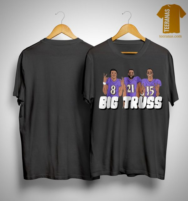 Lamar Jackson Mark Ingram Marquise Brown Big Truss Shirt