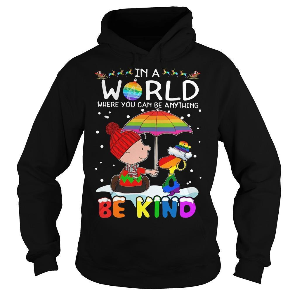 Lgbt Christmas Snoopy And Charlie In A World Where You Can Be Anything Be Kind Hoodie