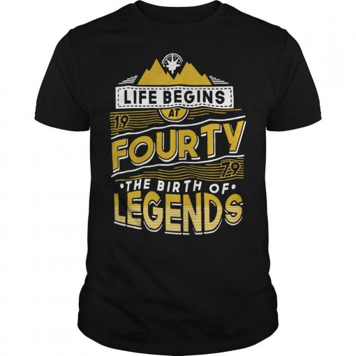 Life Begins At Fourty The Birth Of Legends Shirt