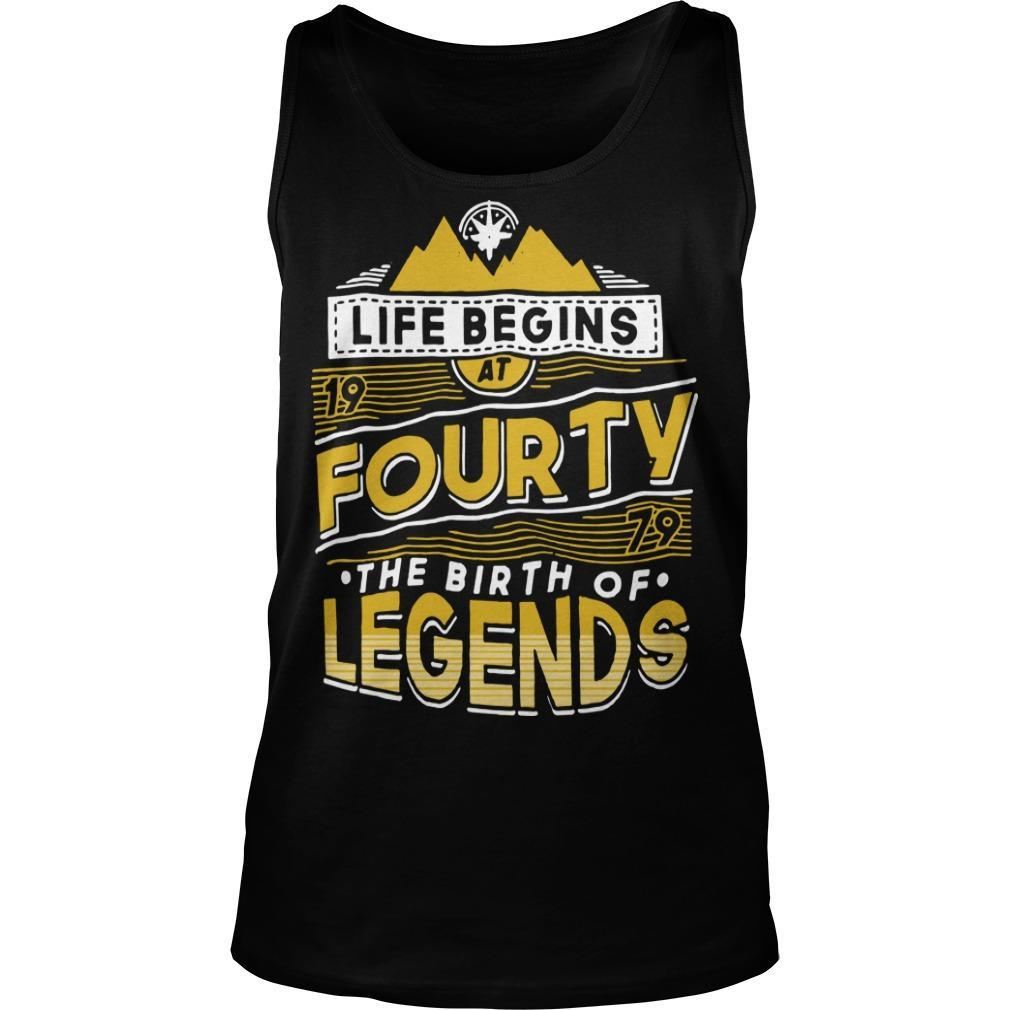 Life Begins At Fourty The Birth Of Legends Tank Top