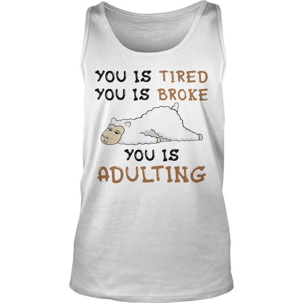 Llama You Is Tired You Is Broke You Is Adulting Tank Top