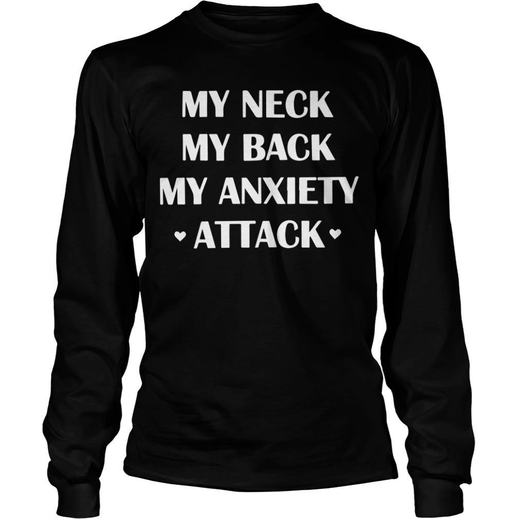 My Neck My Back My Anxiety Attack Longsleeve