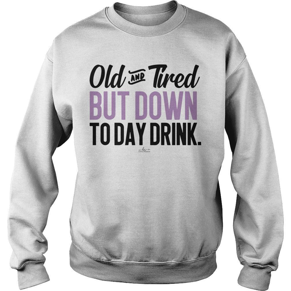 Old And Friend But Down To Day Drink Sweater