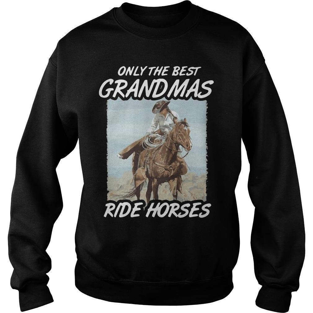 Only The Best Grandmas Ride Horses Sweater