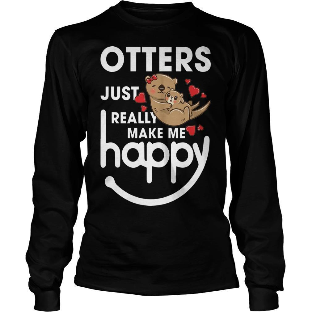 Otters Just Really Make Me Happy Longsleeve