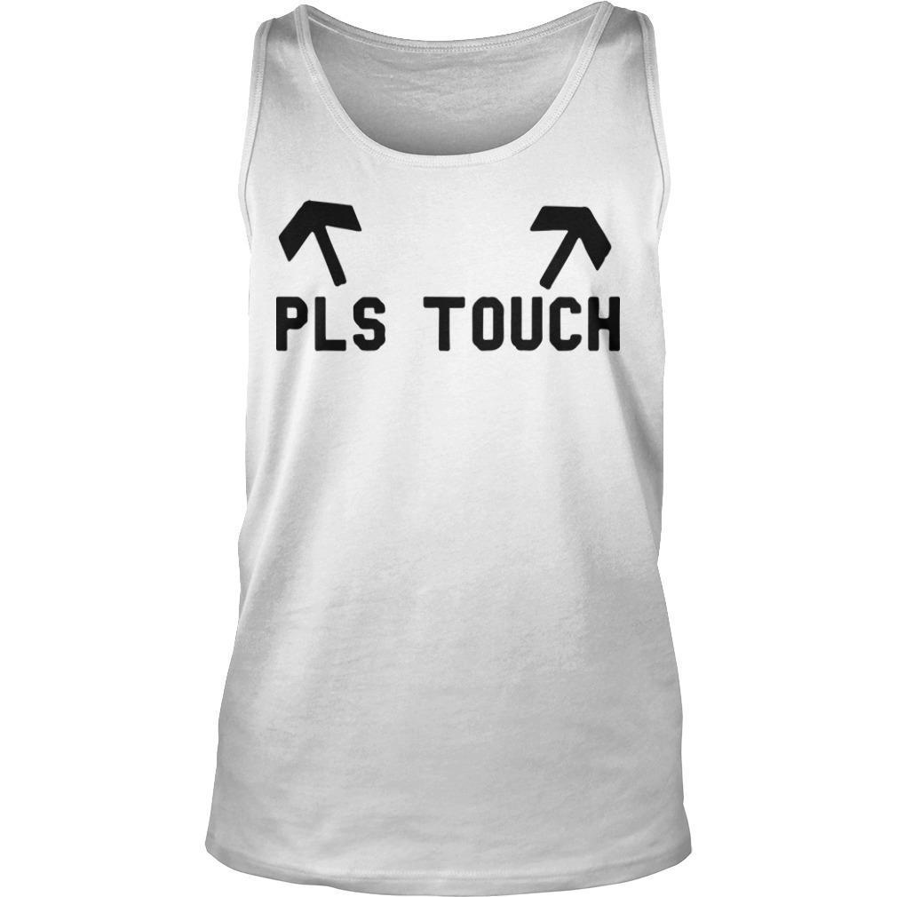 Pls Touch Tank Top
