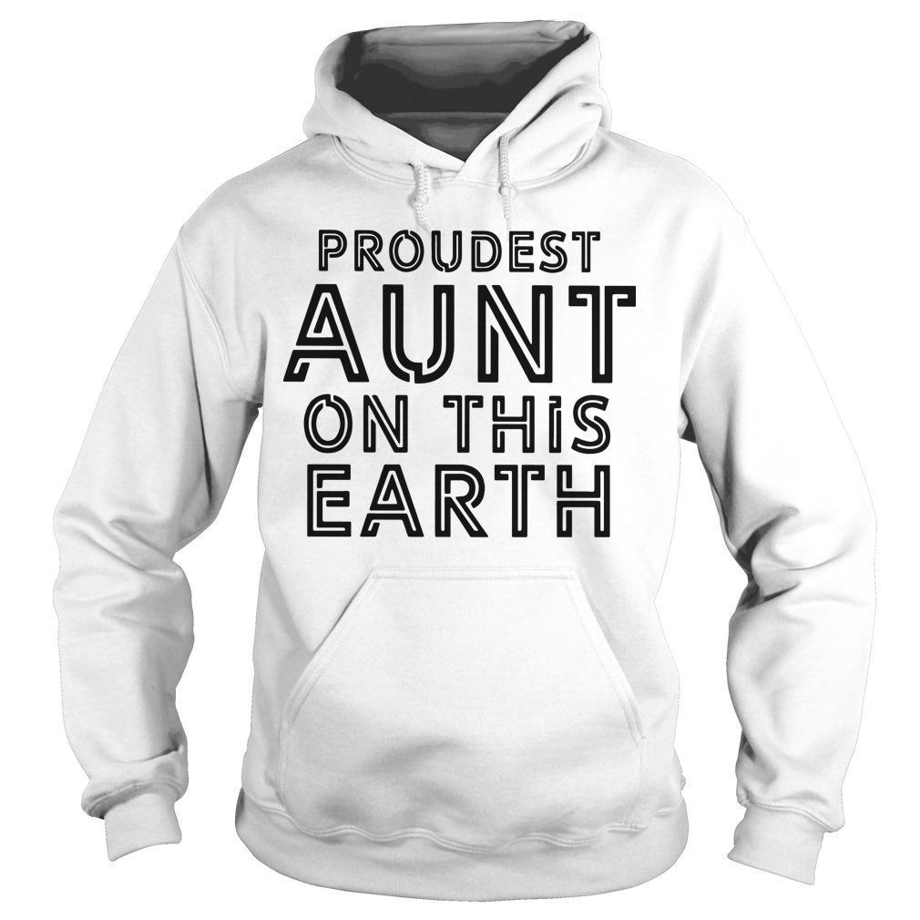 Proudest Aunt On The Earth Hoodie
