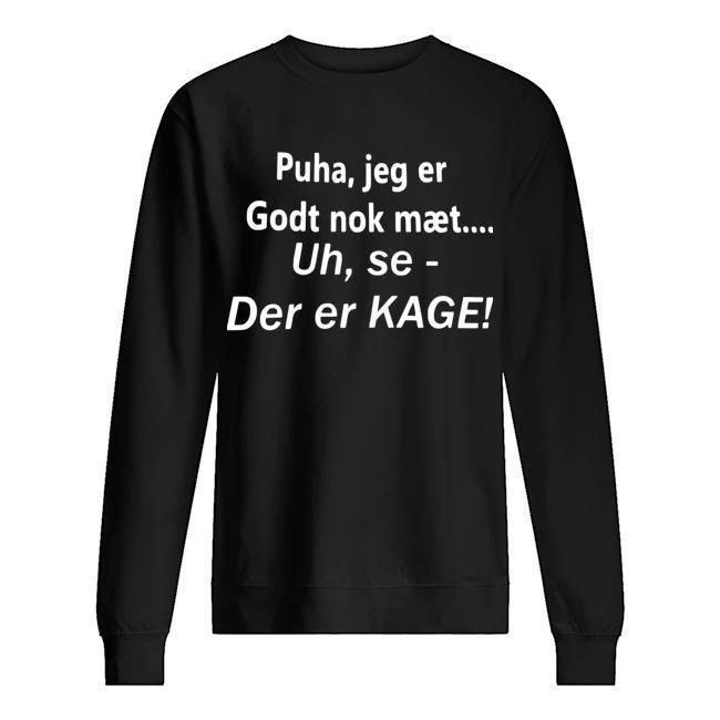 Puha Jeg Er Godt Nok Maet Uh Se Der Er Kage Sweater