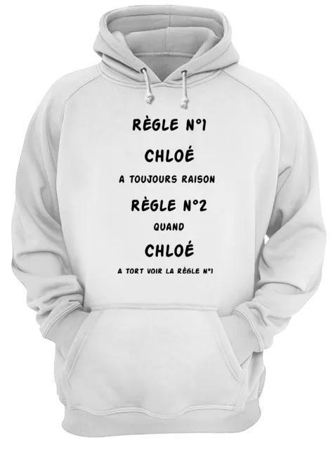 Règle Nº1 Chloé A Toujours Raison Règle Nº2 Quand Chloé Hoodie