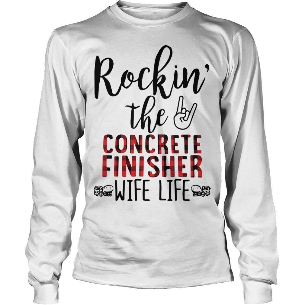 Rockin' The Concrete Finisher Wife Life Longsleeve