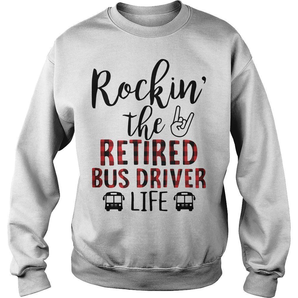 Rockin' The Retired Bus Driver Life Sweater