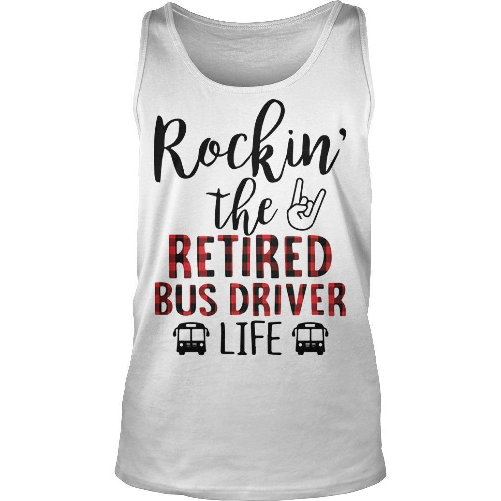 Rockin' The Retired Bus Driver Life Tank Top