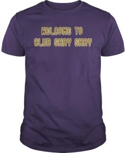 Shannon Sharpe Welcome To Club Shay Shay Shirt