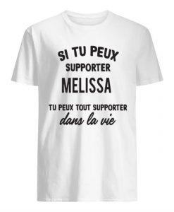 Si Tu Peux Supporter Melissa Tu Peux Tout Supporter Dans La Vie Shirt