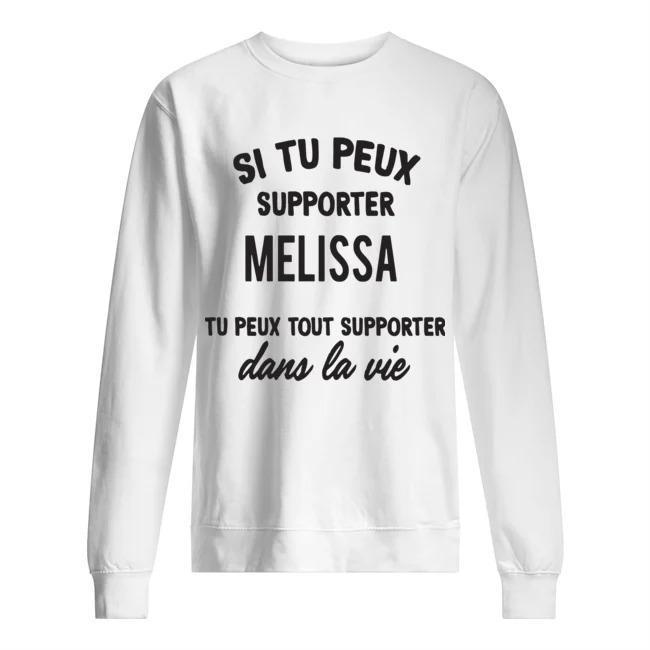 Si Tu Peux Supporter Melissa Tu Peux Tout Supporter Dans La Vie Sweater