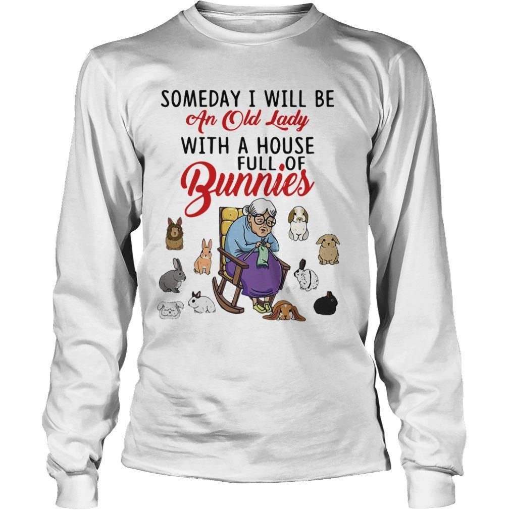 Someday I Will Be An Old Lady With A House Full Of Bunnies Longsleeve