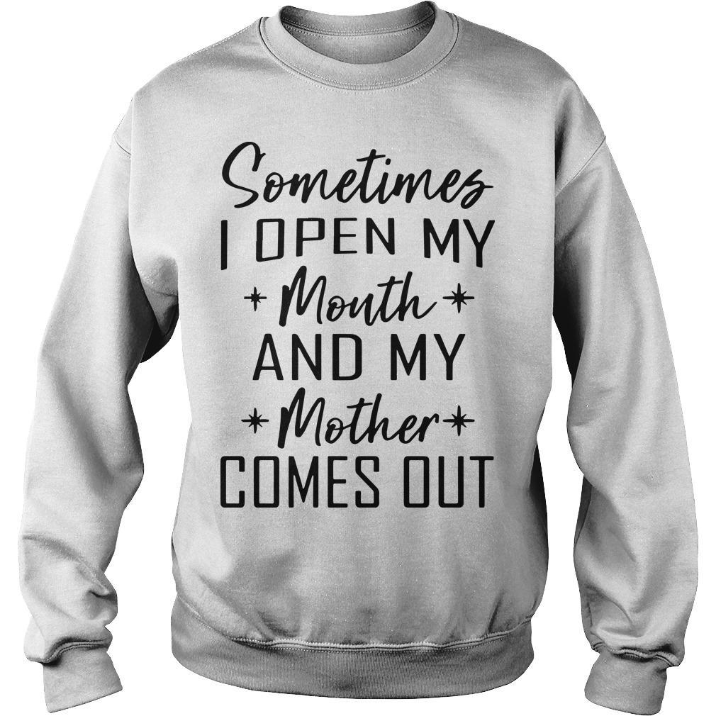 Sometimes I Open My Mouth And My Mother Comes Out Sweater