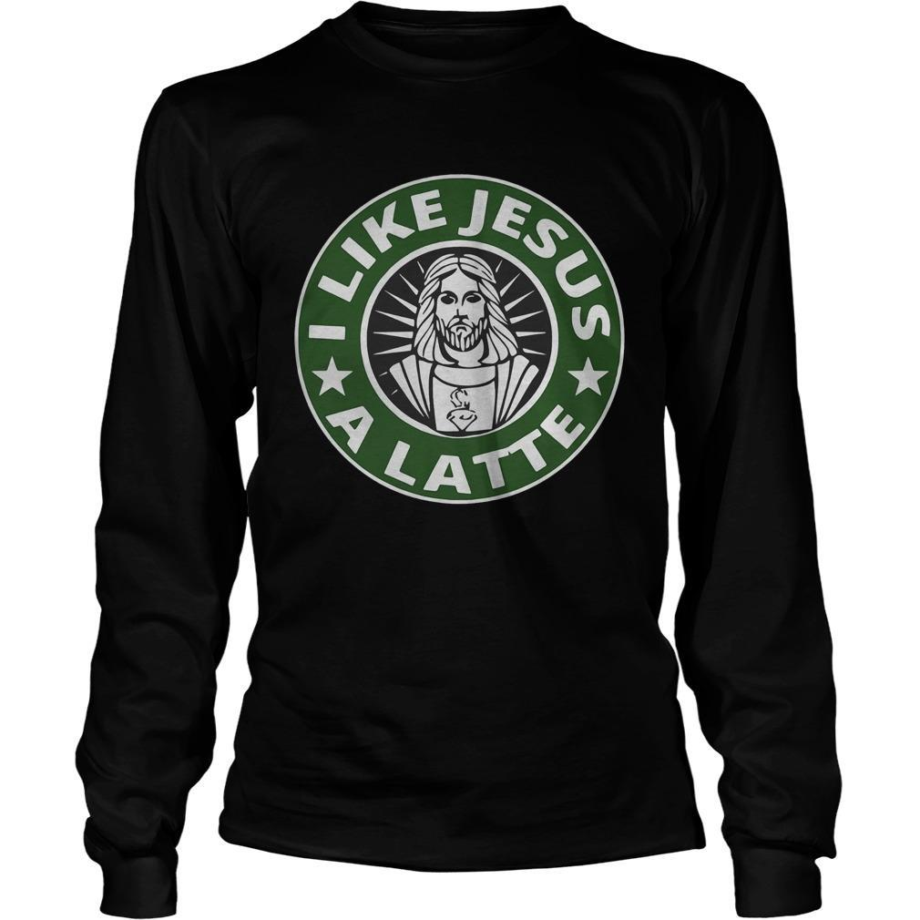 Starbucks I Like Jesus A Latte Longsleeve