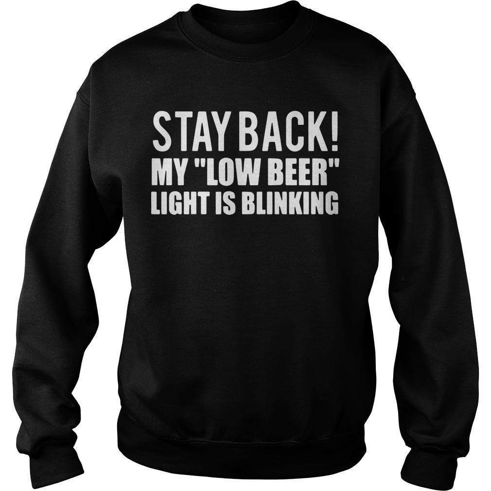 Stay Back My Low Beer Light Is Blinking Sweater