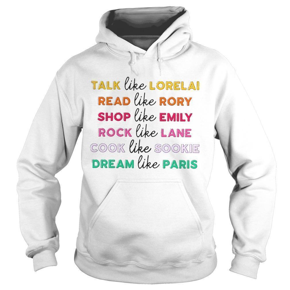 Talk Like Lorelai Read Like Rory Shop Like Emily Rock Like Lane Hoodie
