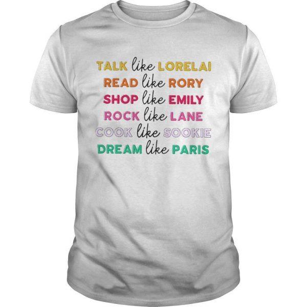 Talk Like Lorelai Read Like Rory Shop Like Emily Rock Like Lane Shirt