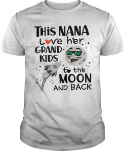 This Nana Love Her Grandkids To The Moon And Back Shirt