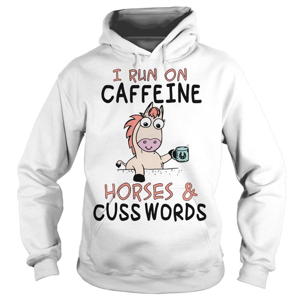 Unicorn I Run On Caffeine Horses And Cuss Words Hoodie