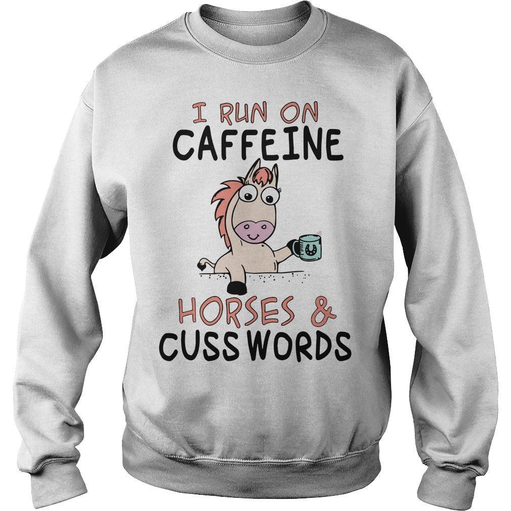 Unicorn I Run On Caffeine Horses And Cuss Words Sweater