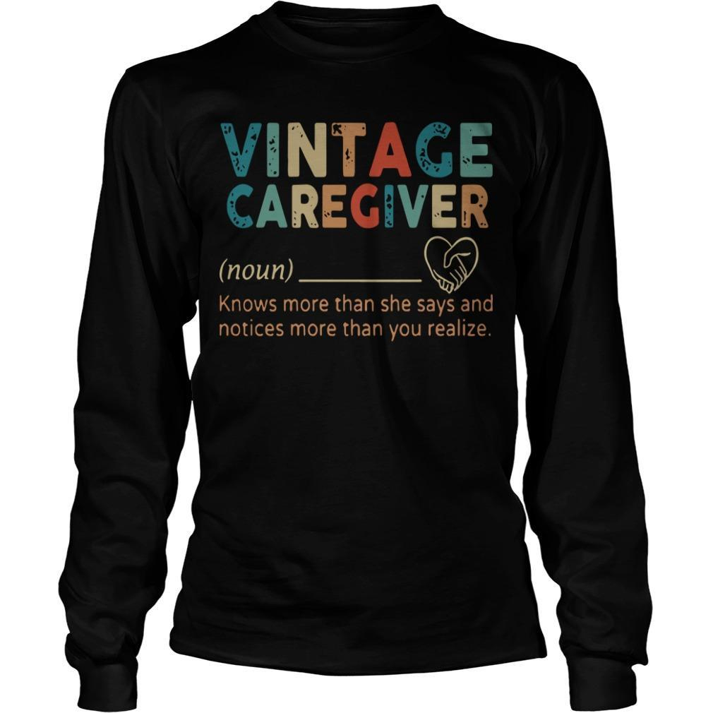 Vintage Caregiver Knows More Than She Says And Notices More Longsleeve