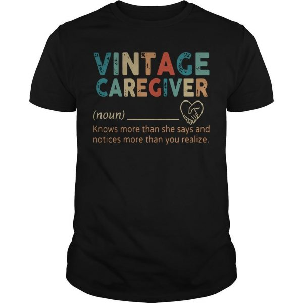 Vintage Caregiver Knows More Than She Says And Notices More Shirt