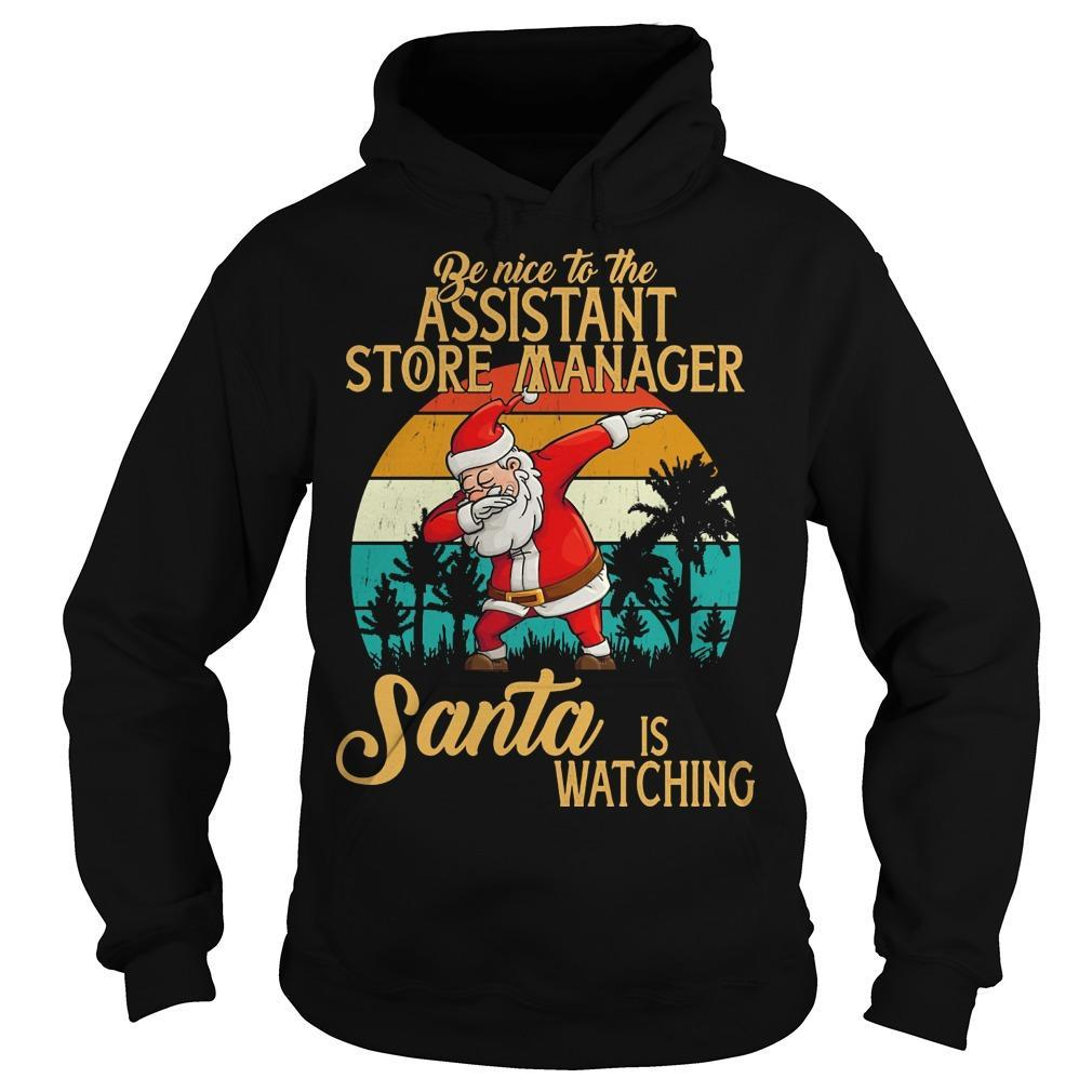 Vintage Santa Dabbing Be Nice To The Assistant Store Manager Santa Is Watching Hoodie
