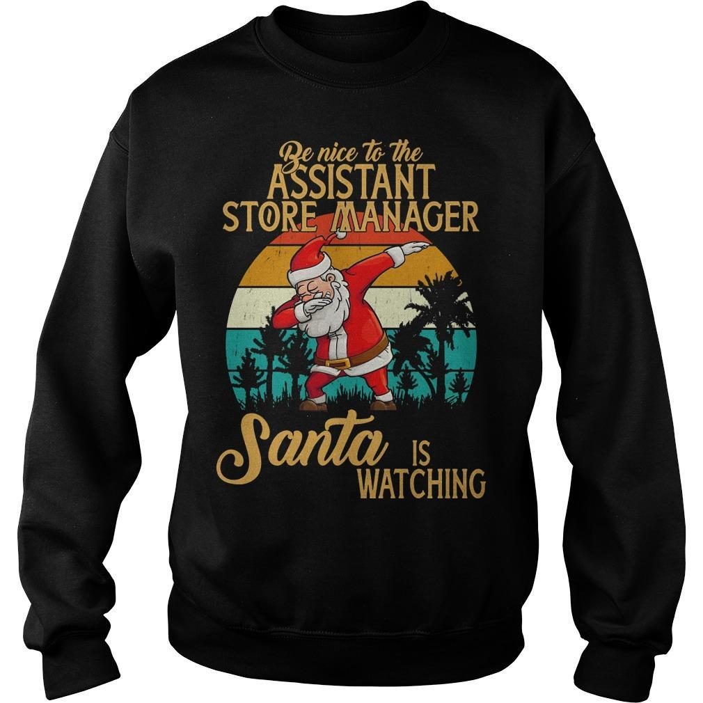 Vintage Santa Dabbing Be Nice To The Assistant Store Manager Santa Is Watching Sweater