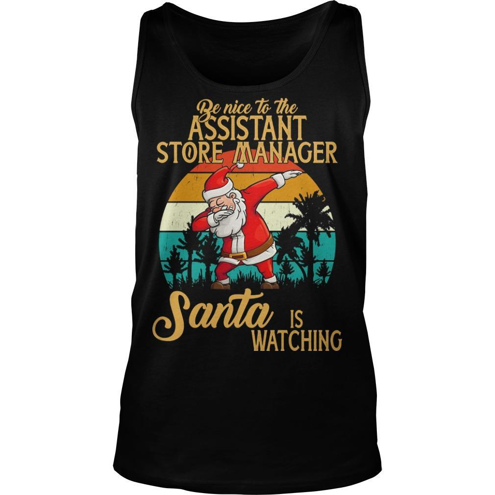 Vintage Santa Dabbing Be Nice To The Assistant Store Manager Santa Is Watching Tank Top