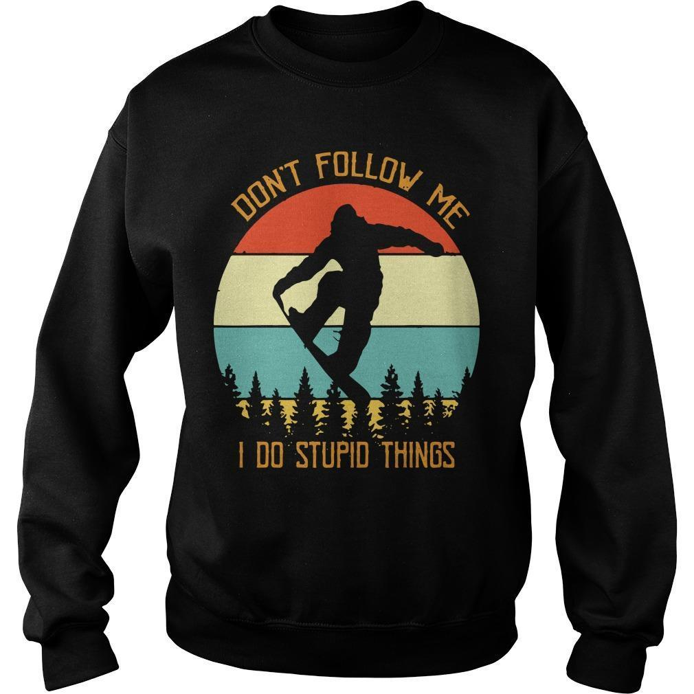 Vintage Skateboard Don't Follow Me I Do Stupid Things Sweater