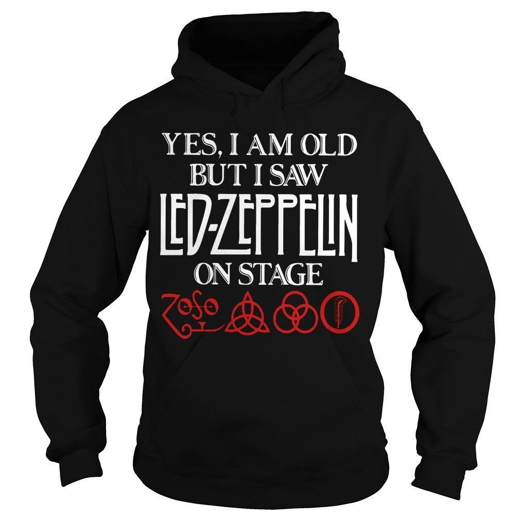 Yes I Am Old But I Saw Led Zeppelin On Stage Hoodie