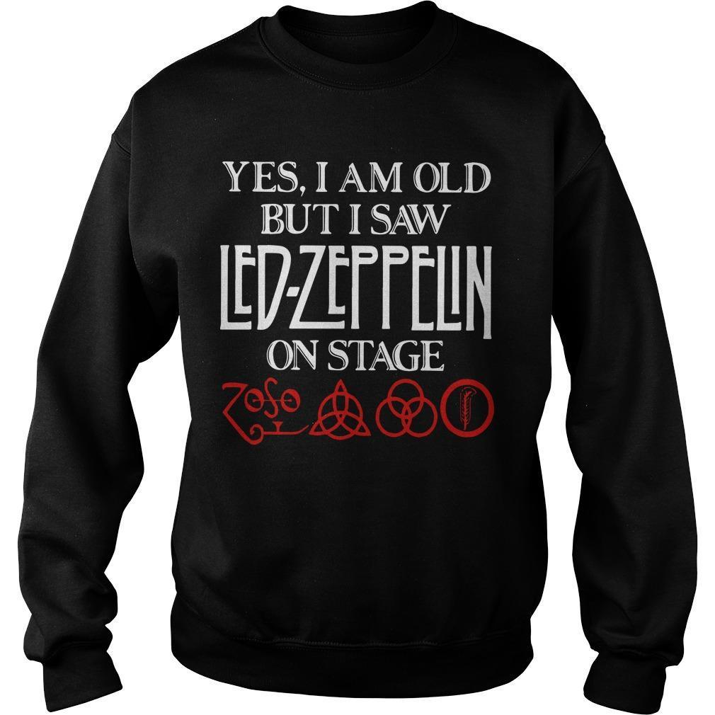Yes I Am Old But I Saw Led Zeppelin On Stage Sweater